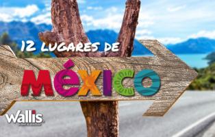 12 lugares para visitar en México