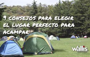 9 consejos para elegir el lugar perfecto para acampar